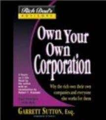 Rich Dad Advisor's Series: Own Your Own Corporation: Why the Rich Own Their Own Companies