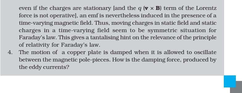 even if the charges are stationary [and the q (v × B) term of the