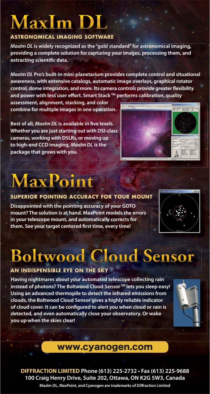 "MaxIm DL ASTRONOMICAL IMAGING SOFTWARE MaxIm DL is widely recognized as the ""gold standard"" for"