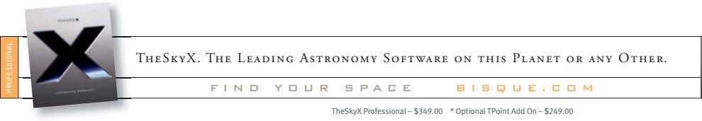TheSkyX Professional – $349.00 * Optional TPoint Add On – $249.00