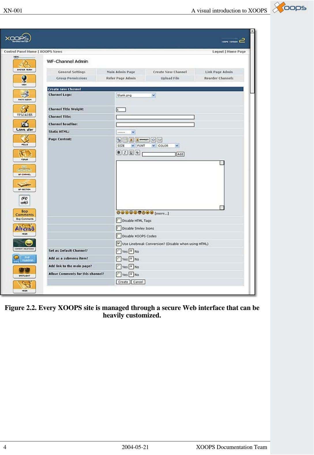 XN-001 A visual introduction to XOOPS Figure 2.2. Every XOOPS site is managed through a