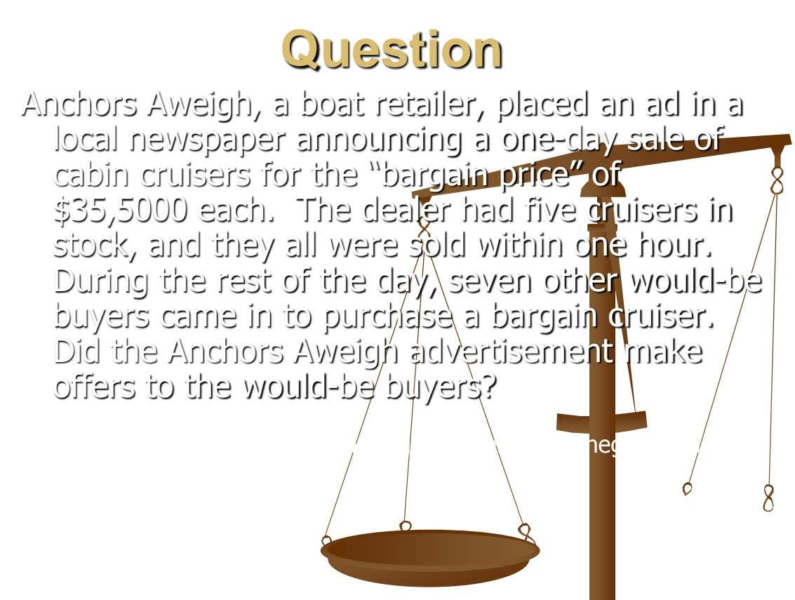 Question Anchors Aweigh, a boat retailer, placed an ad in a local newspaper announcing a one-day