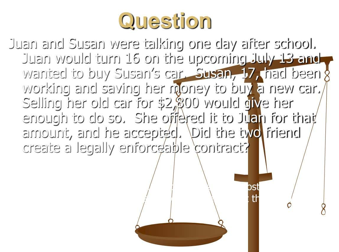 Question Juan and Susan were talking one day after school. Juan would turn 16 on the