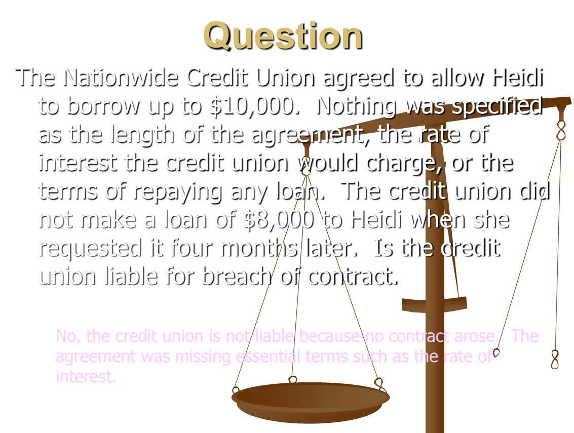 Question The Nationwide Credit Union agreed to allow Heidi to borrow up to $10,000. Nothing was