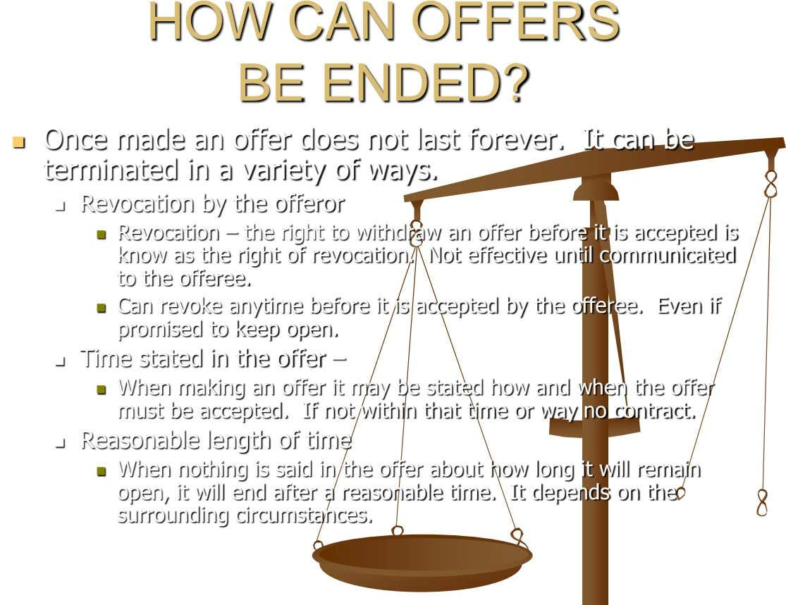 HOW CAN OFFERS BE ENDED? Once made an offer does not last forever. It can be