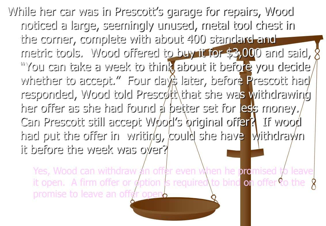 While her car was in Prescott's garage for repairs, Wood noticed a large, seemingly unused, metal