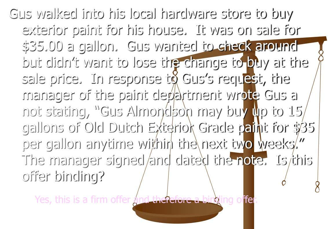 Gus walked into his local hardware store to buy exterior paint for his house. It was