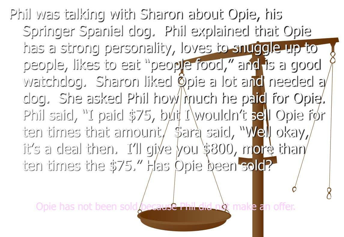 Phil was talking with Sharon about Opie, his Springer Spaniel dog. Phil explained that Opie has