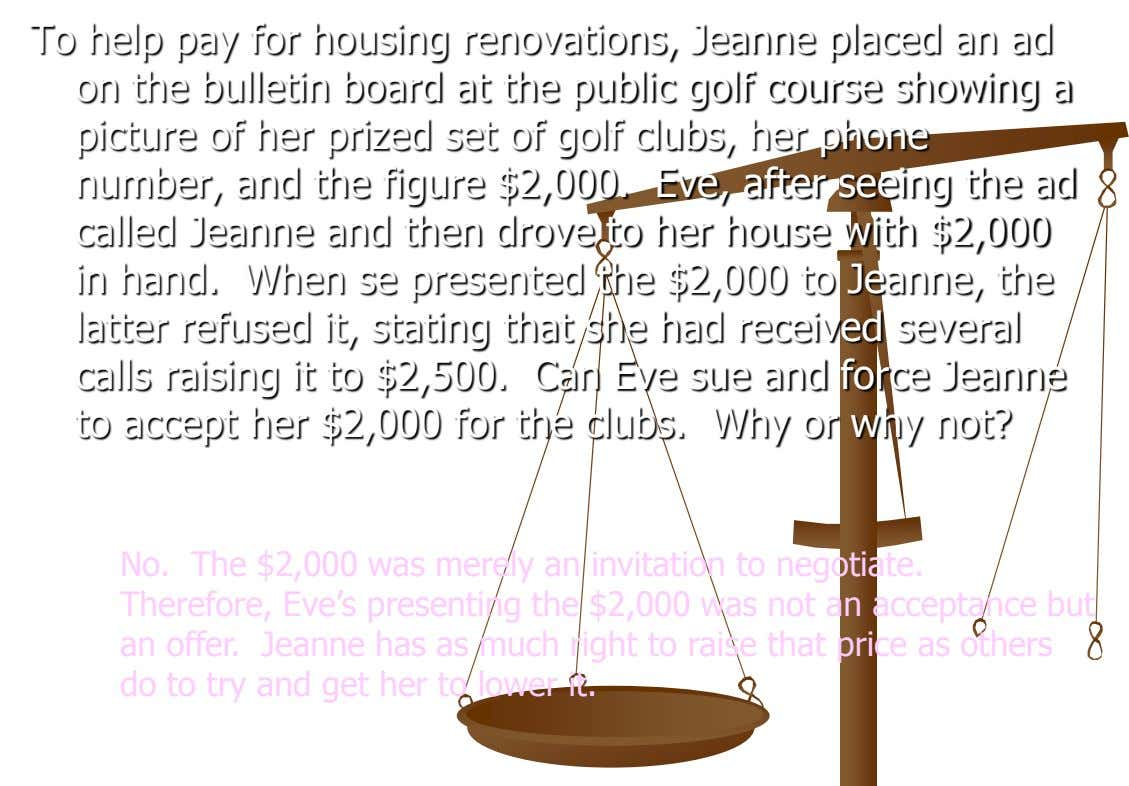 To help pay for housing renovations, Jeanne placed an ad on the bulletin board at the
