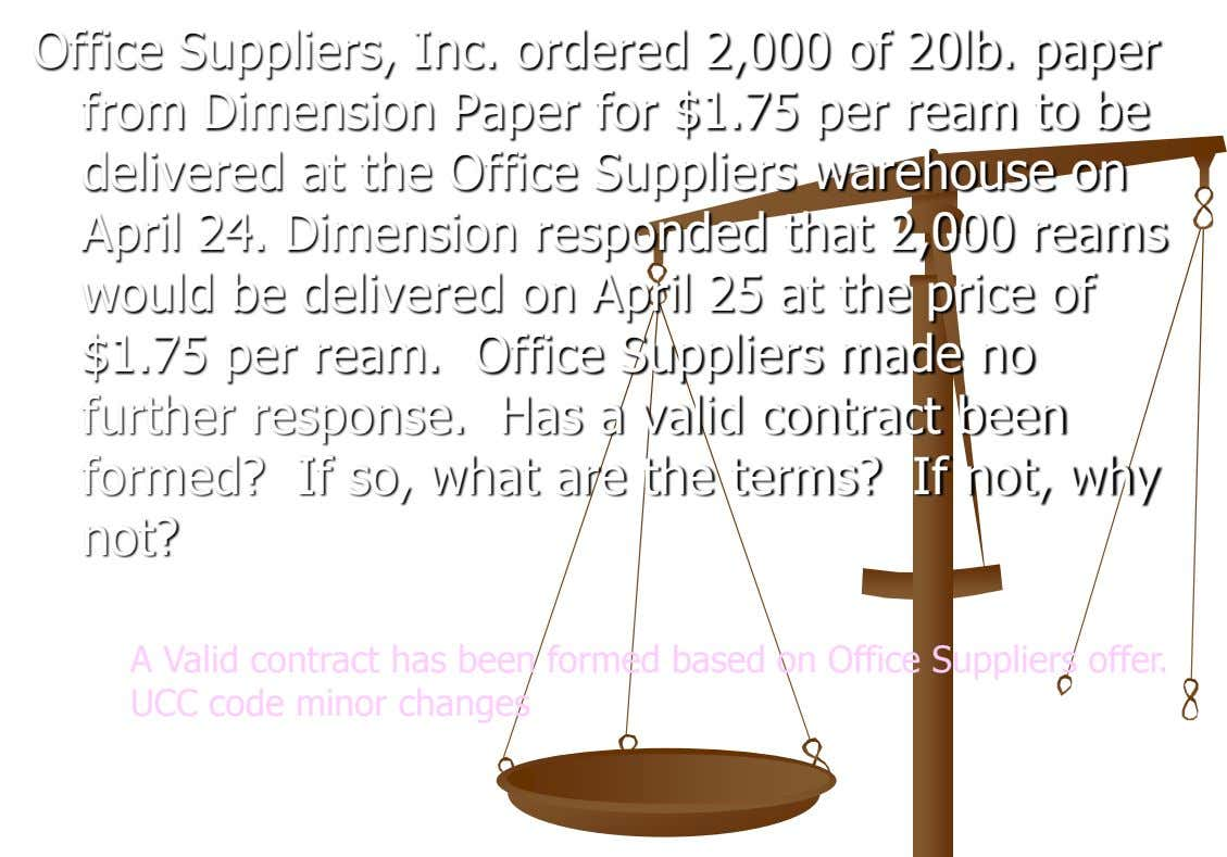 Office Suppliers, Inc. ordered 2,000 of 20lb. paper from Dimension Paper for $1.75 per ream to