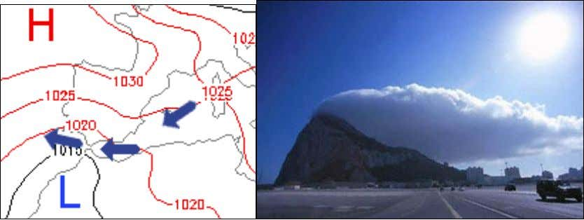 Levanter cloud might stretch for a mile or so to the west. MISTRAL . Mistralul este