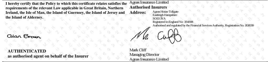 Ageas Insurance Limited I hereby certify that the Policy to which this certificate relates satisfies