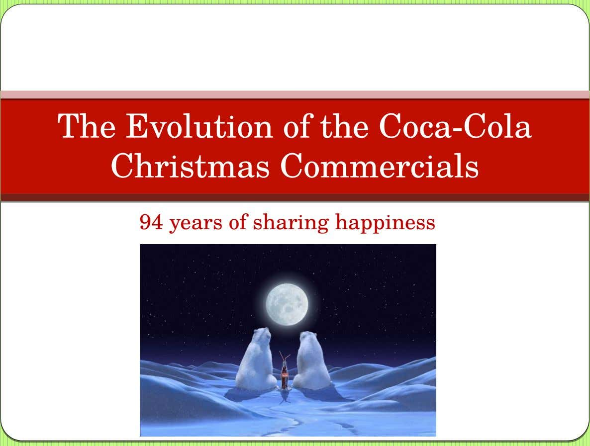 The Evolution of the Coca-Cola Christmas Commercials 94 years of sharing happiness