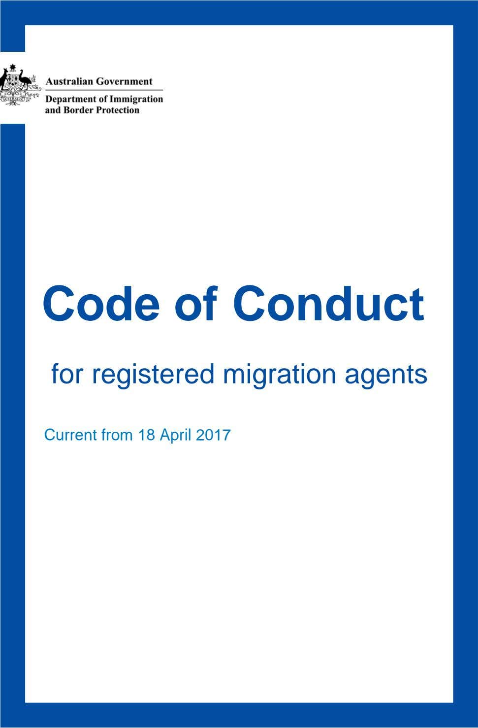 Code of Conduct for registered migration agents Current from 18 April 2017