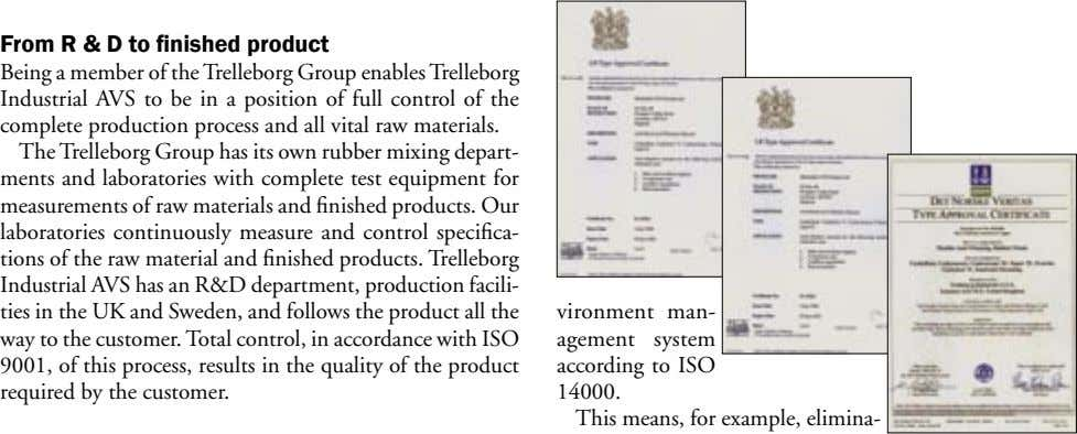 From R & D to finished product Being a member of the Trelleborg Group enables