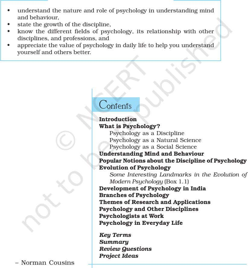 • understand the nature and role of psychology in understanding mind and behaviour, • state