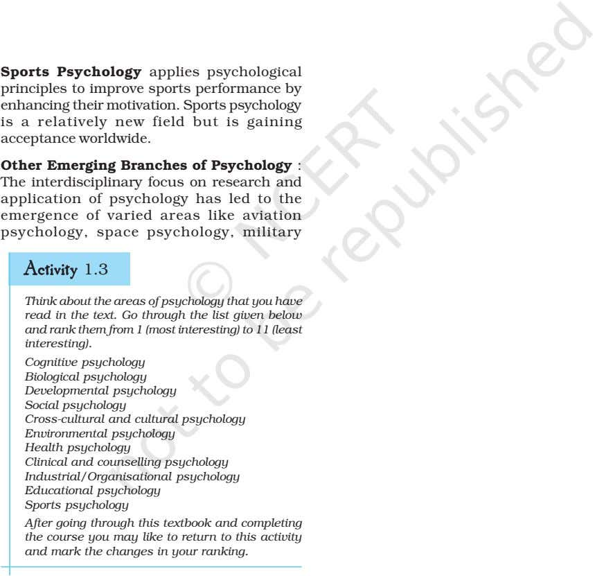 Sports Psychology applies psychological principles to improve sports performance by enhancing their motivation. Sports