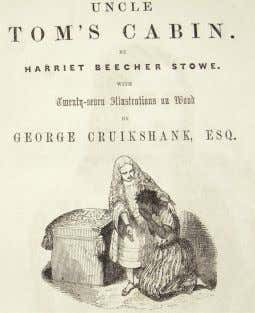 Uncle Tom's Cabin The antislavery novel Uncle Tom's Cabin by Harriet Beecher Stowe was an extraordinary