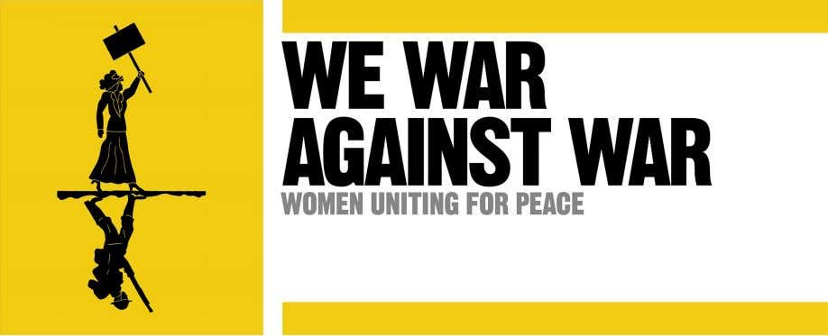 IN CONTEXT PRIMARY QUOTE Women's Peace Army Manifesto, 1915 KEY ORGANIZATIONS International Committee of Women