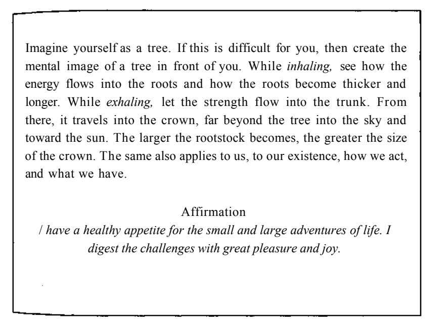 Imagine yourself as a tree. If this is difficult for you, then create the mental