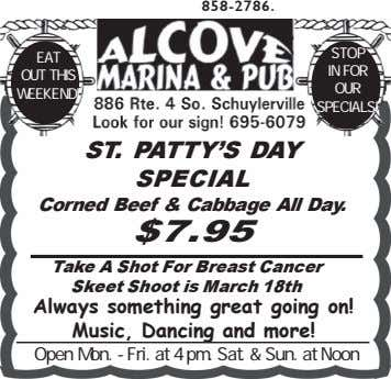 858-2786. STOP EAT IN FOR OUT THIS OUR WEEKEND! SPECIALS! ST. PATTY'S DAY SPECIAL Corned Beef