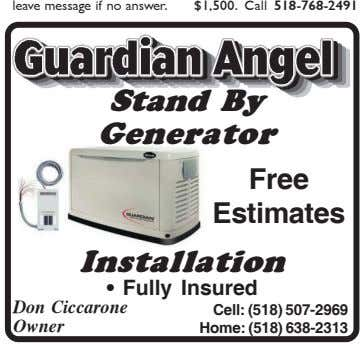leave message if no answer. $1,500. Call 518-768-2491 Stand By Generator Free Estimates Installation • Fully