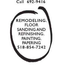 Call 692-9416 REMODELING. FLOOR SANDING AND REFINISHING. PAINTING. PAPERING 518-854-7242