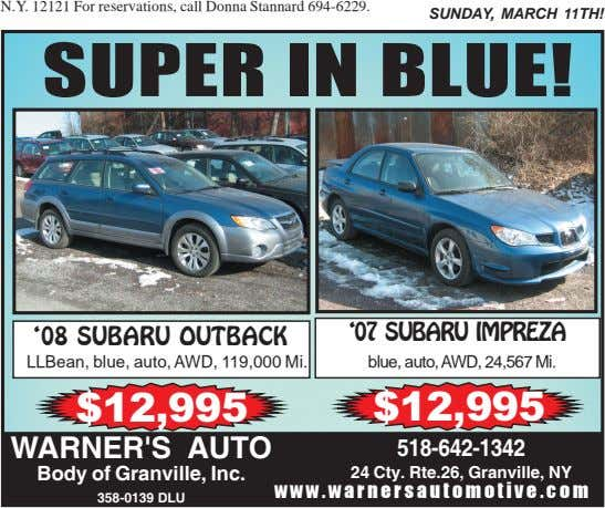 N.Y. 12121 For reservations, call Donna Stannard 694-6229. SUNDAY, MARCH 11TH! SUPER IN BLUE! '08 SUBARU