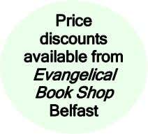 Price discounts available from Evangelical Book Shop Belfast