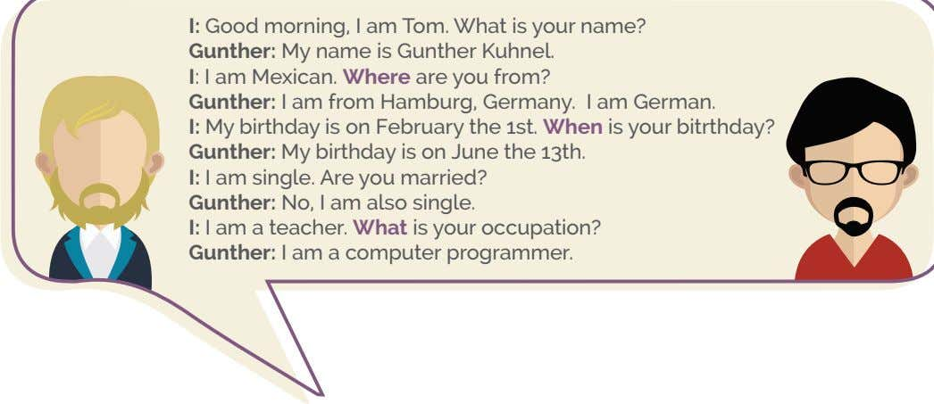 I: Good morning, I am Tom. What is your name? Gunther: My name is Gunther