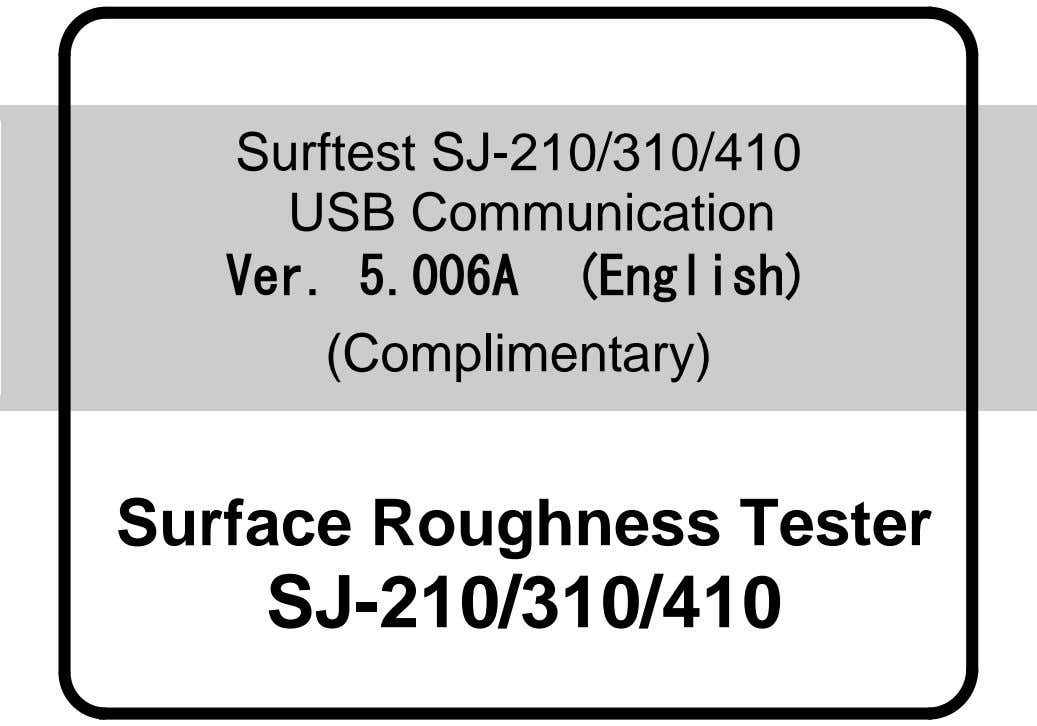Surftest SJ-210/310/410 USB Communication Ver. 5.006A (English) (Complimentary) Surface Roughness Tester