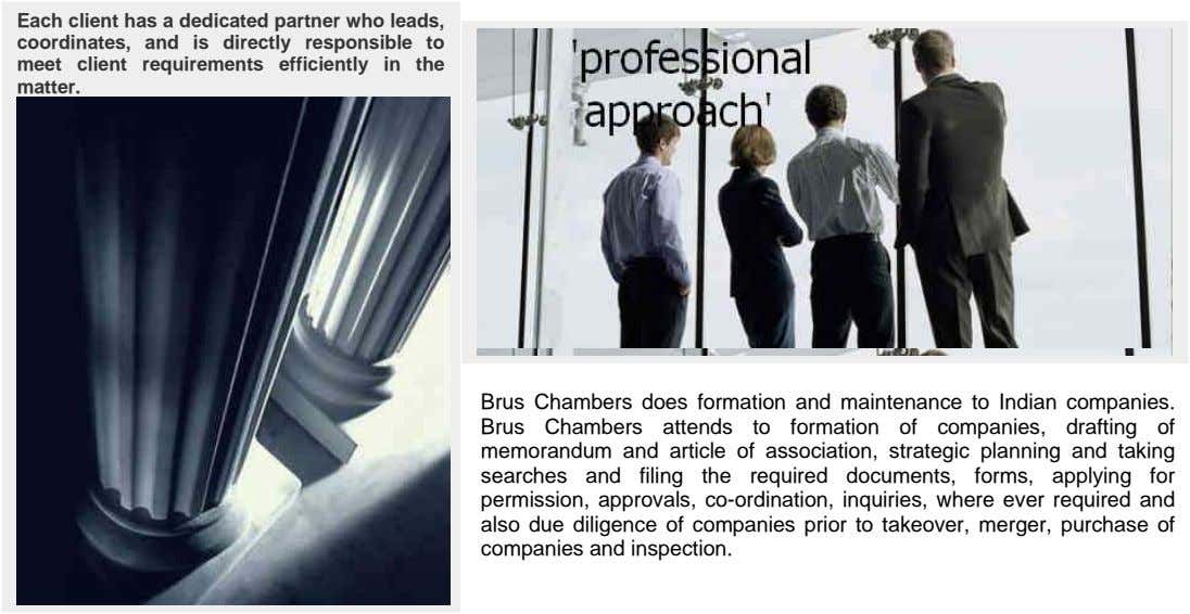 Each client has a dedicated partner who leads, coordinates, and is directly responsible to meet