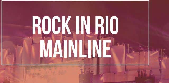 ROCK IN RIO MAINLINE