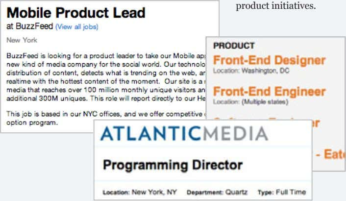 the newsroom's interests in new- product initiatives. IN DEMAND Journalism job postings show that the demand