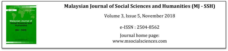 Malaysian Journal of Social Sciences and Humanities (MJ - SSH ) Volume 3, Issue 5