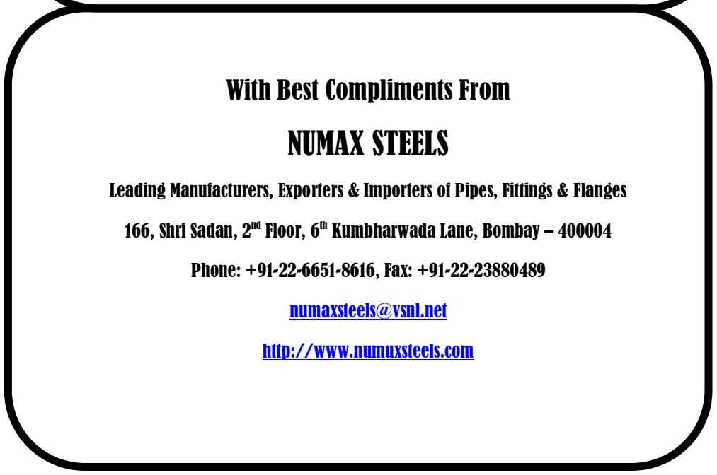 With Best Compliments From NUMAX STEELS Leading Manufacturers, Exporters & Importers of Pipes, Fittings &