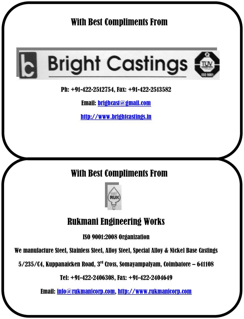 With Best Compliments From Ph: +91-422-2512754, Fax: +91-422-2513582 Email: brighcast@gmail.com