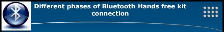 Different phases of Bluetooth Hands free kit LOGO connection