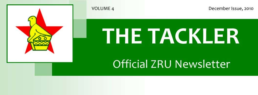 VOLUME 4 December Issue, 2010 THE TACKLER Official ZRU Newsletter