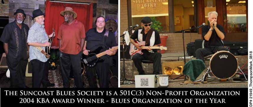 The Suncoast Blues Society is a 501C(3) Non-Profit Organization 2004 KBA Award Winner - Blues