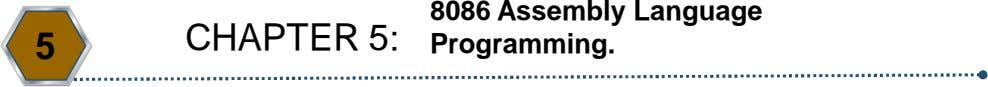 CHAPTER 5: 5 8086 Assembly Language Programming.