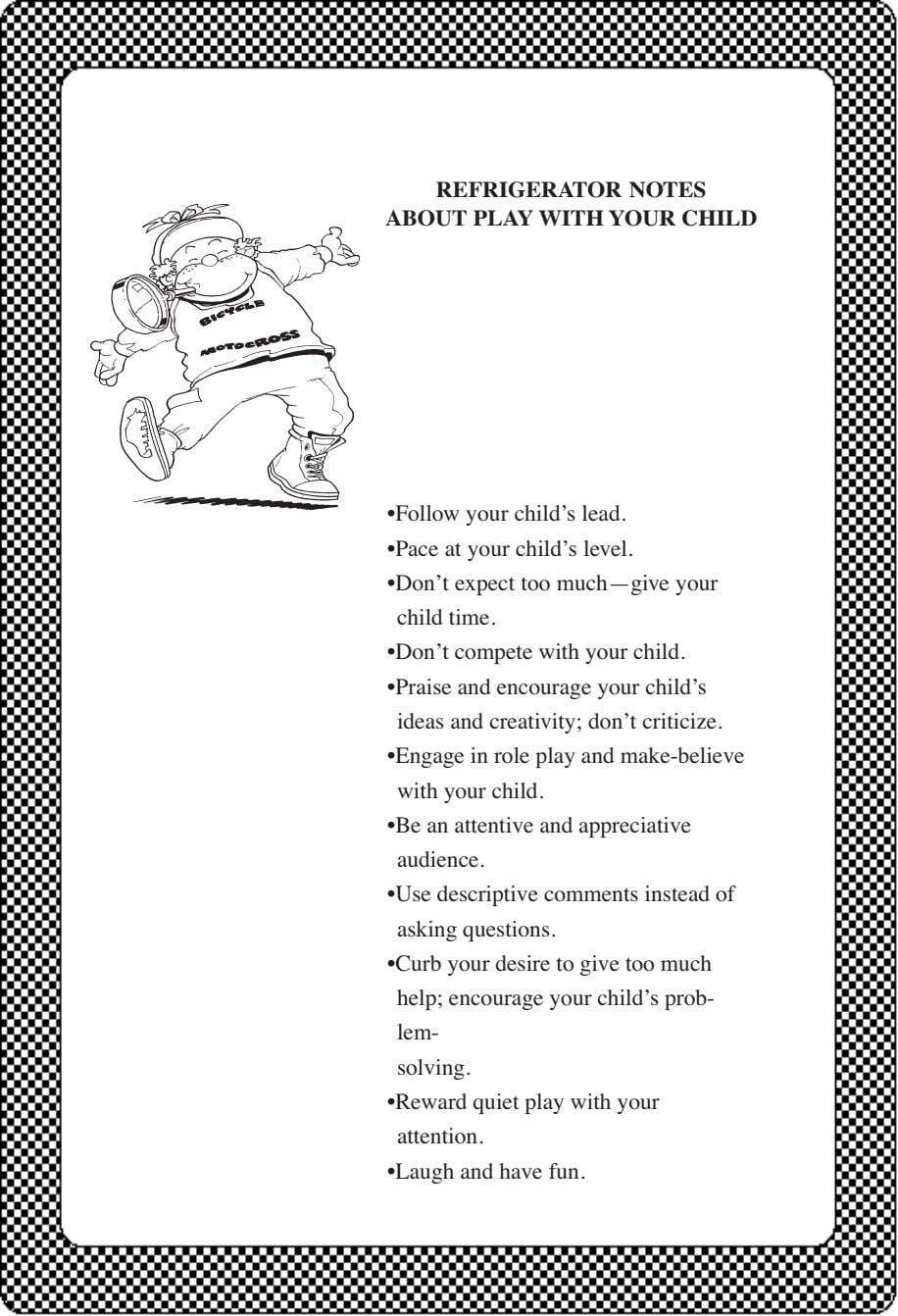 REFRIGERATOR NOTES ABOUT PLAY WITH YOUR CHILD •Follow your child's lead. •Pace at your child's