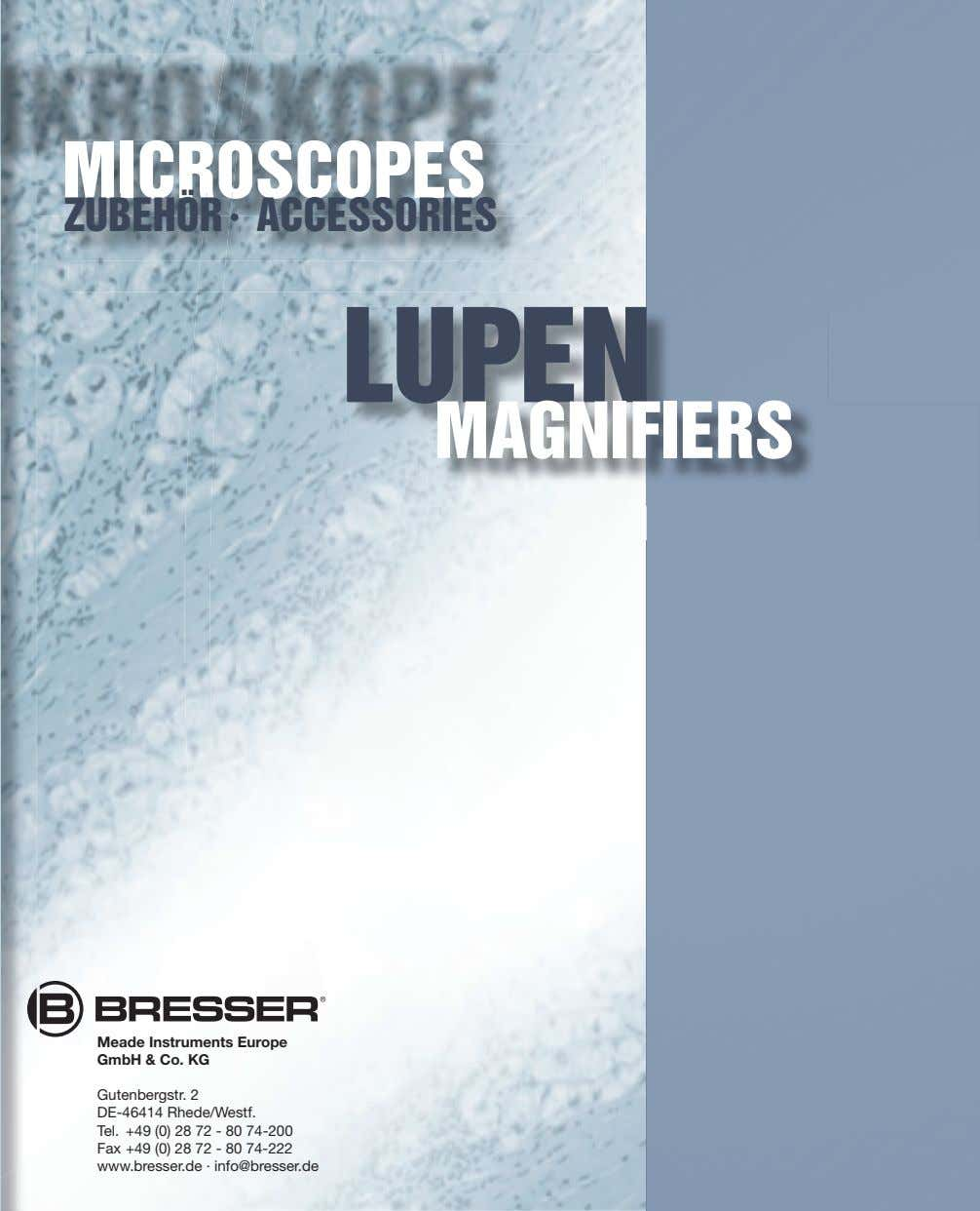 MICROSCOPES ZUBEHÖR · ACCESSORIES LUPEN MAGNIFIERS Meade Instruments Europe GmbH & Co. KG Gutenbergstr. 2