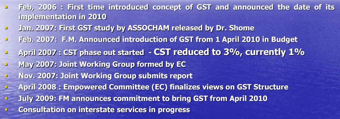  Feb, 2006 : First time introduced concept of GST and announced the date of its