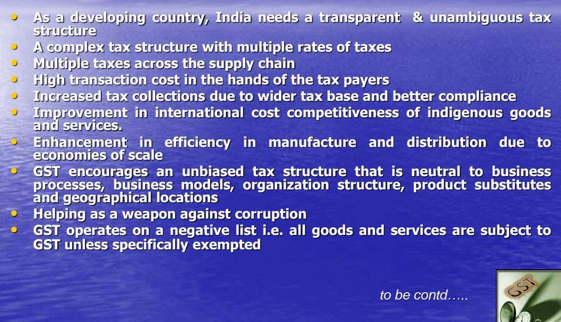 • As a developing country, India needs a transparent & unambiguous tax structure • A complex