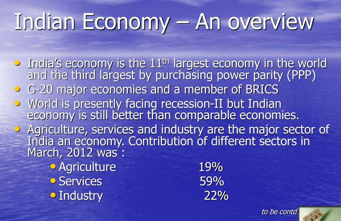 Indian Economy – An overview • India's economy is the 11 th largest economy in the