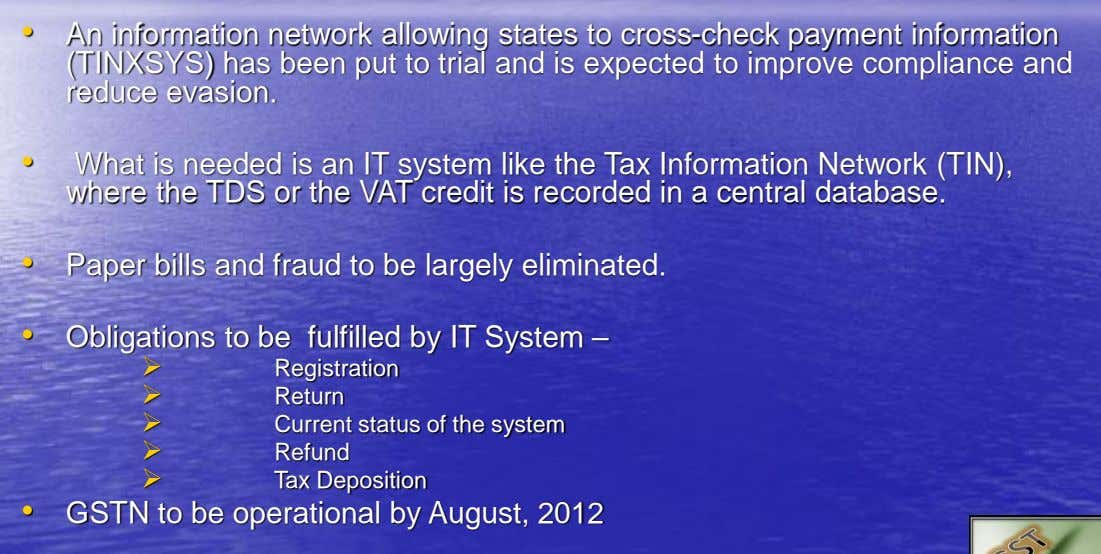 • An information network allowing states to cross-check payment information (TINXSYS) has been put to trial