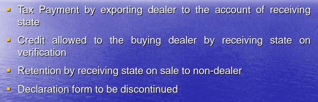  Tax Payment by exporting dealer to the account of receiving state  Credit allowed to