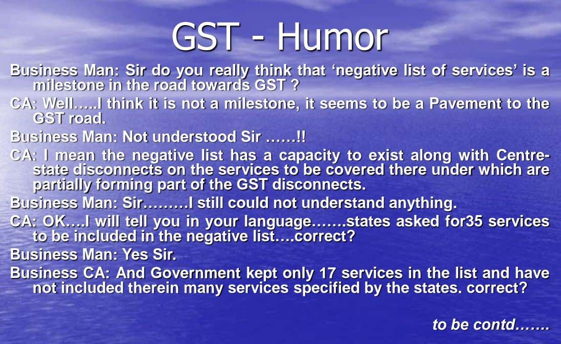 GST - Humor Business Man: Sir do you really think that 'negative list of services' is