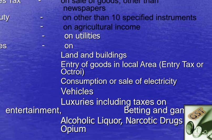 on utilities on Land and buildings Entry of goods in local Area (Entry Tax or Octroi)